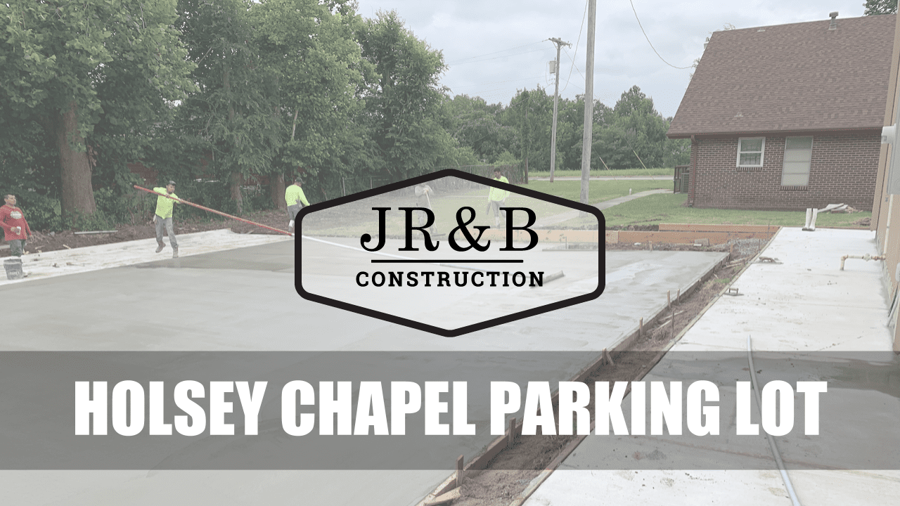 Concrete Workers in background with the JR&B logo set against it and words Holsey Chapel Parking Lot overlaid on it